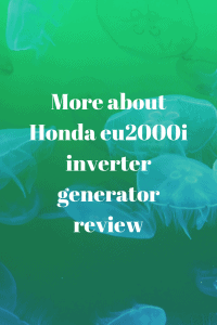 More about Honda eu2000i inverter generator review