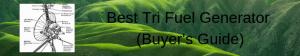 Best Tri Fuel Generator (Buyer's Guide)