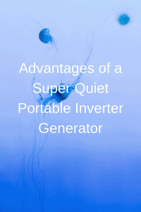 Advantages of a Super Quiet Portable Inverter Generator