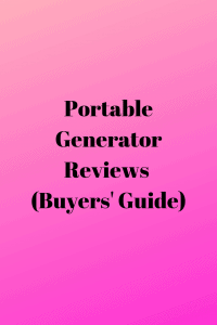Portable Generator Reviews (Buyers Guide)
