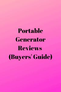 Portable Generator Reviews (Buyers Guide)
