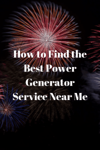 How to Find the Best Power Generator Service Near Me