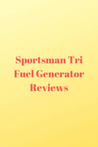 Sportsman Tri Fuel Generator Reviews