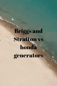 Briggs and Stratton vs honda generators
