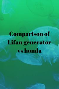 Comparison of Lifan generator vs honda