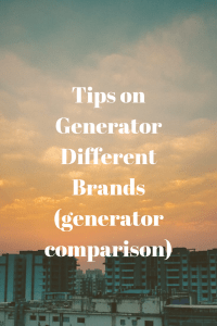 Tips on Generator Different Brands (generator comparison)