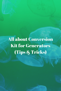 All about Conversion Kit for Generators (Tips & Tricks)