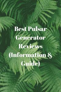 Best Pulsar Generator Reviews (Information & Guide)