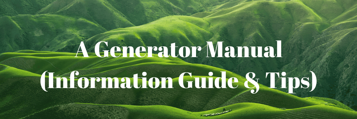 A Generator Manual (Information Guide & Tips)