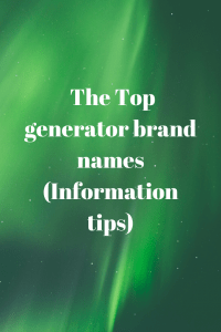 The Top generator brand names (Information tips)