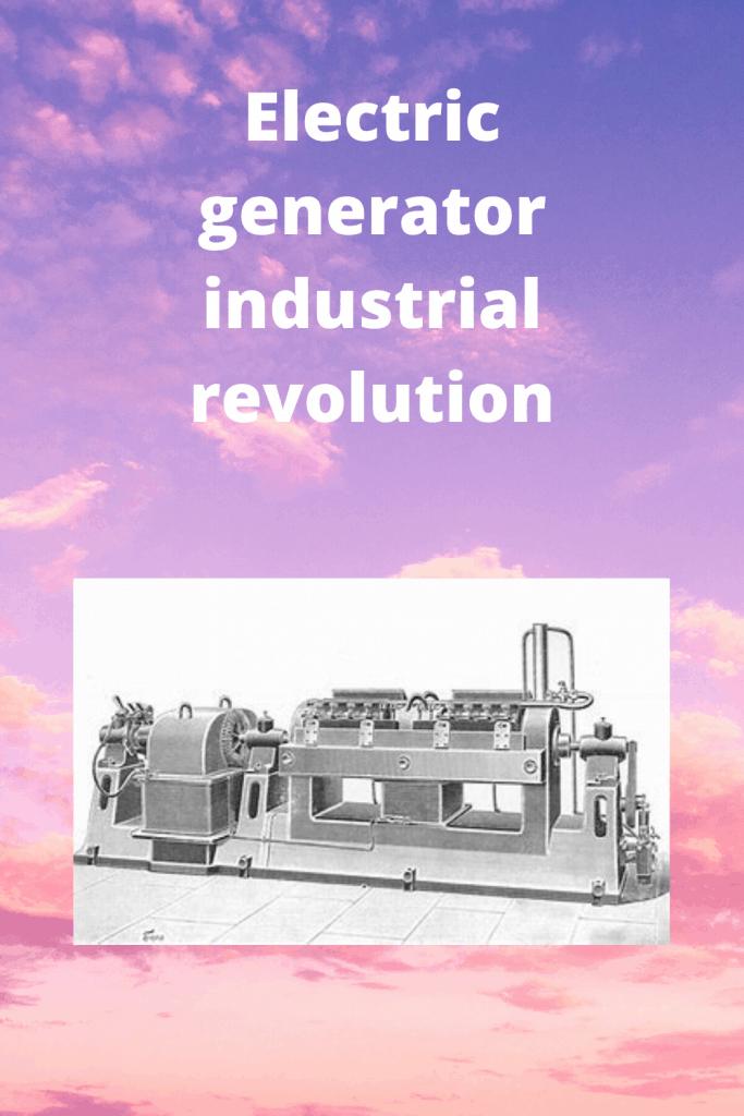 Electric generator industrial revolution