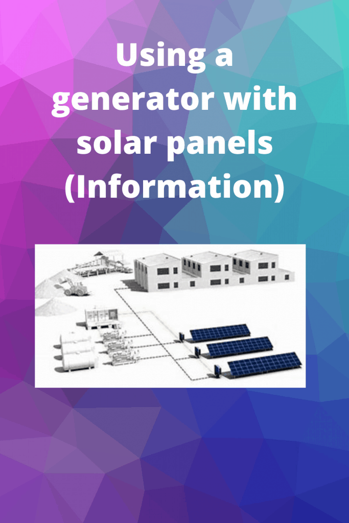 Using a generator with solar panels (Information)
