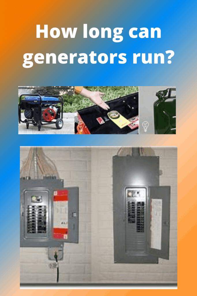 How long can generators run? Tips