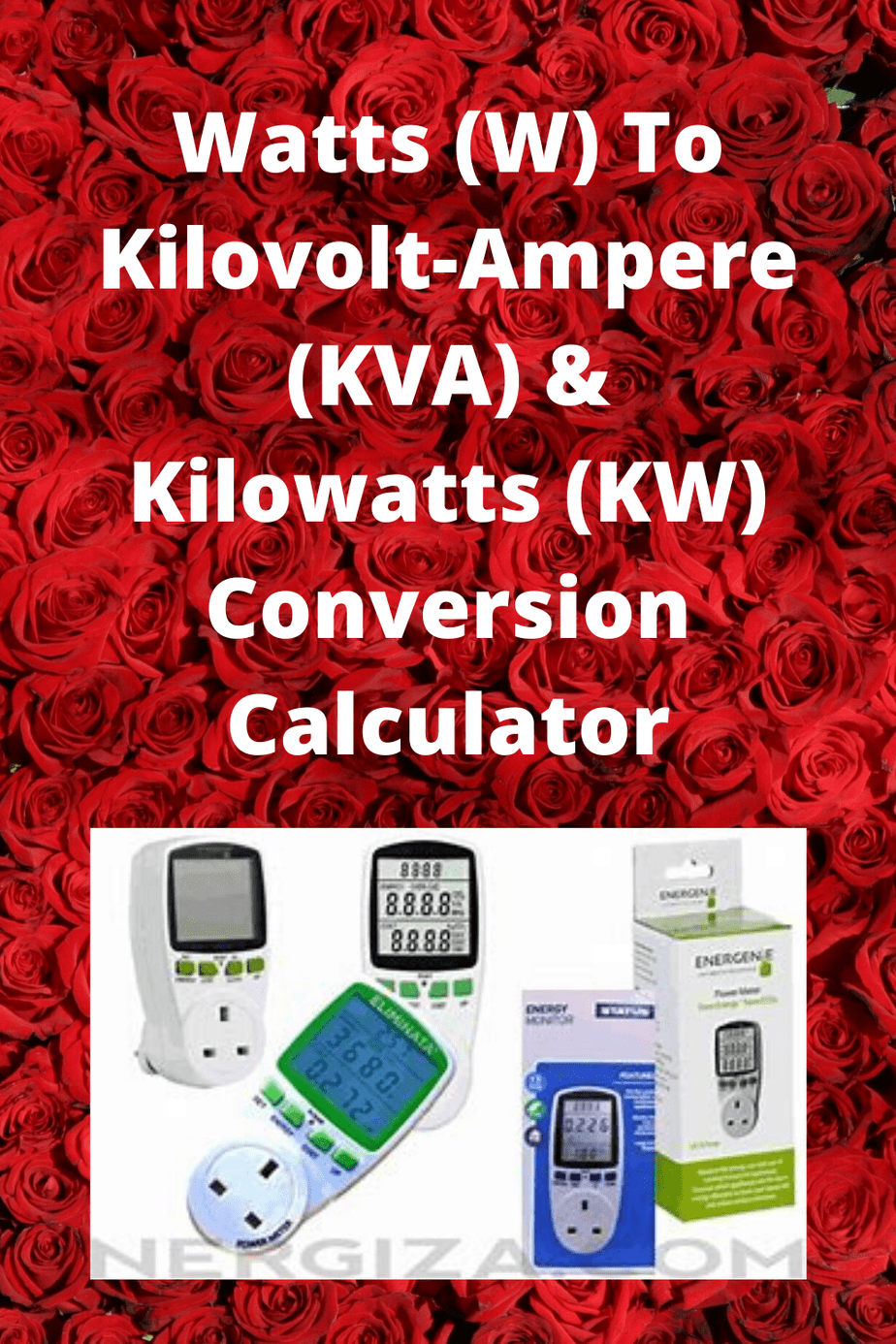 Watts (W) To Kilovolt-Ampere (KVA) & Kilowatts (KW) Conversion Calculator
