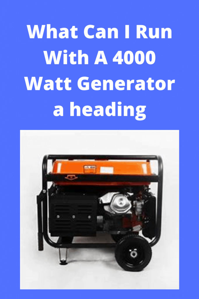 What Can I Run With A 4000 Watt Generator