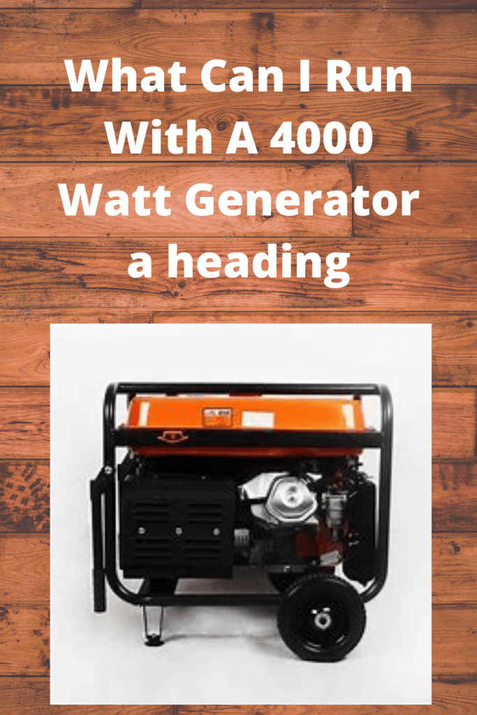 What Can I Run With A 4000 Watt Generator tips