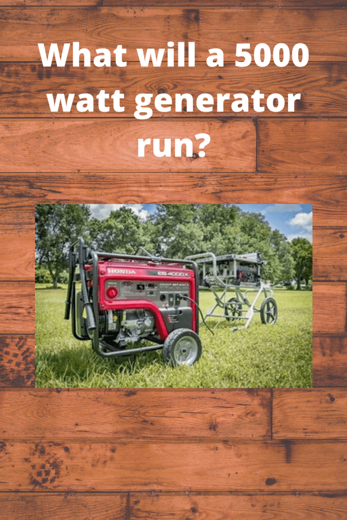 What will a 5000 watt generator run easily