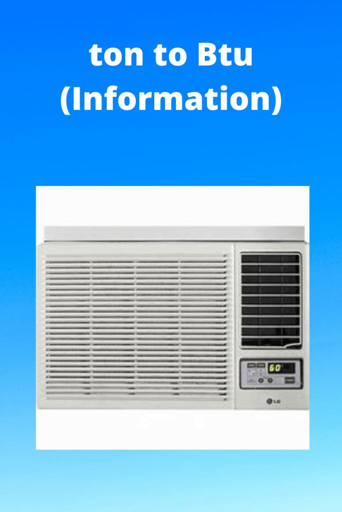 ton to Btu (Information Tips) fast