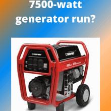 7500-watt generator run