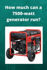 How much can a 7500-watt generator run