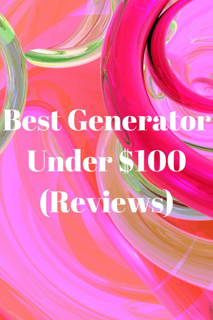Best Generator Under $100 (Reviews)