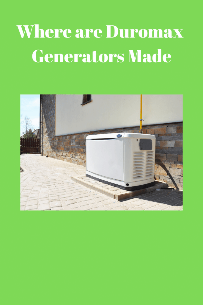 Where are Duromax Generators Made